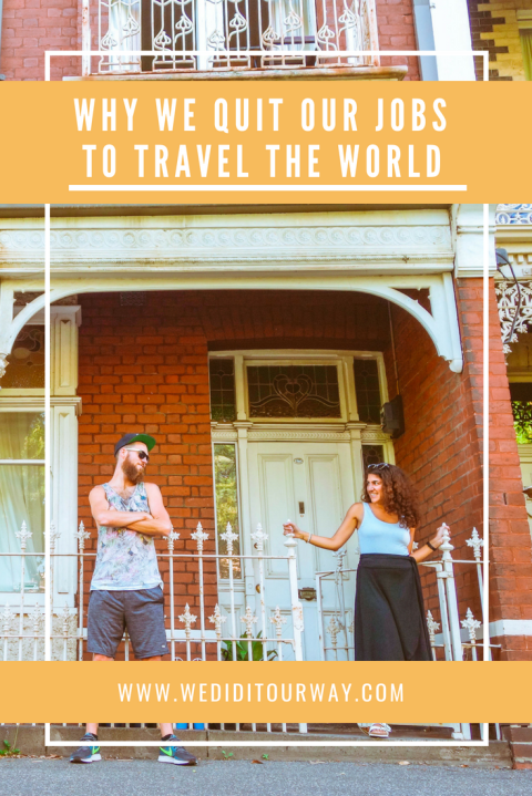why we quit our jobs to travel the world