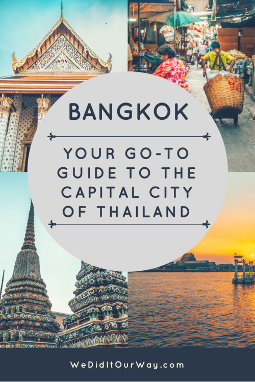 The ultimate guide to having the best trip in Bangkok, Thailand. Where to go, what to see, where to stay and eat, tips and tricks. www.wediditourway.com