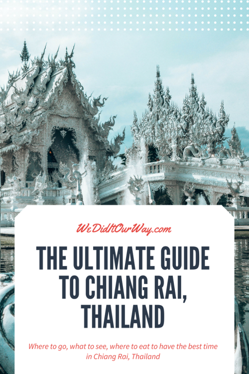 The ultimate city guide to Chiang Rai, Thailand.  Everything you need to know about having a great time in the city. Tips, tricks, what to do, where to eat and where to stay.  www.wediditourway.com