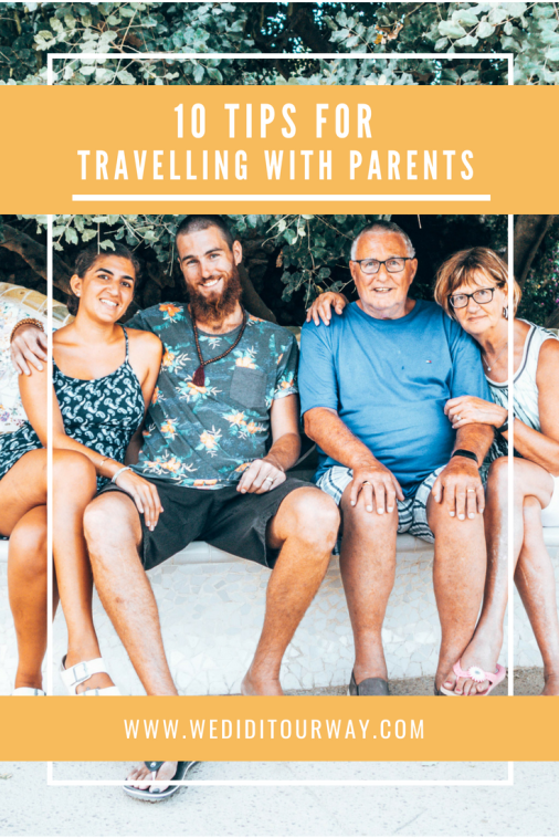 10 tips to make travelling with parents fun and easy for everyone. Tips and tricks we've learned while traveling with our parents.  www.wediditourway.com