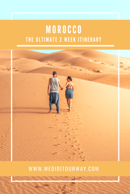 Your ultimate 2-week itinerary to visiting Morocco. Where to go, what to see, where to stay and everything you need to know to have a great holiday. www.wediditourway.com