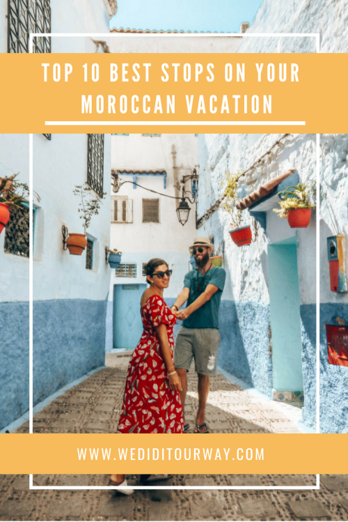 Top 10 stops to include on your Moroccan vacation. These are the top 10 cities and sites we visited during our trip and fell in love with. Some more famous spots but a few off the beaten path.   www.wediditourway