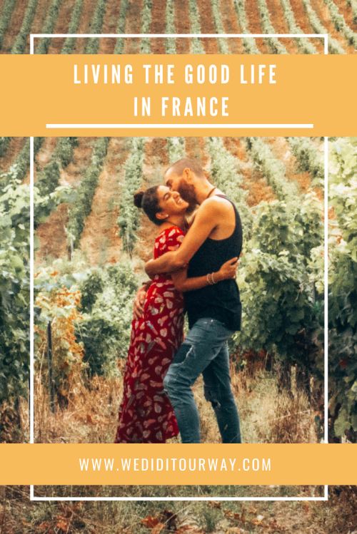 Here's how we lived the good life on a vineyard in France. Best month we've spent eating good food, drinking good wine. www.wediditourway.com
