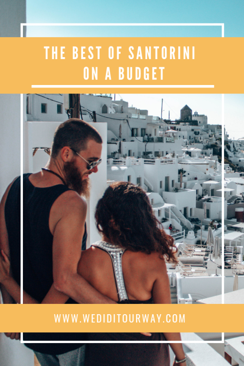All the tips and tricks to explore Santorini on a budget. Recommendation on free things to do and how to spend your time in Santorini while staying on budget. www.wediditourway.com