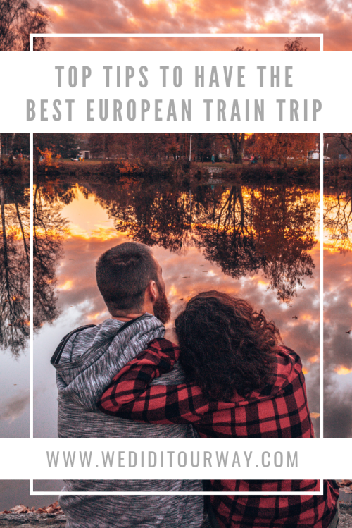 Top tips to have the best European train trip. Lessons, tips, recommendations and knowing the basics before discovering Europe by train #traintravel #eurotrip #traintrip #traveltips #traveladvice Wediditourway