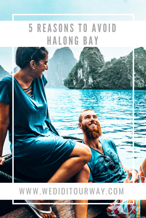 5 reasons to avoid Halong Bay in Vietnam. As beautiful as it is, there are tons of reasons to remove Halong Bay from your bucketlist. Wediditourway #vietnam #halongbay #travelguide #ecofriendlytravel